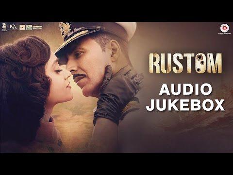 Rustom - Full Movie Audio Jukebox