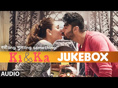 KI And KA Full Movie Songs JUKEBOX