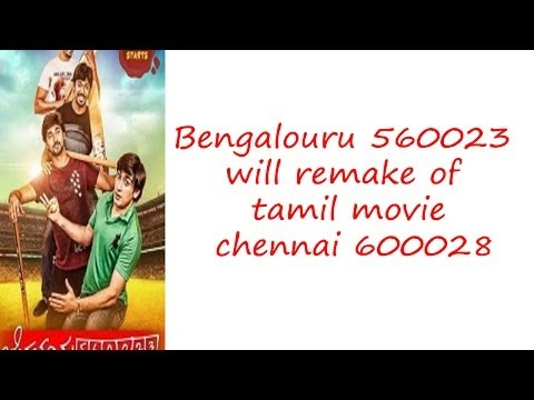 Bengaluru 560023, The Remake Of Chennai 600028
