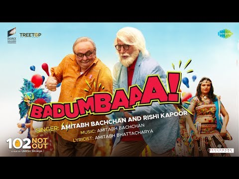 Badumbaaa | 102 Not Out | Full Song | Amitabh Bachchan | Rishi Kapoor