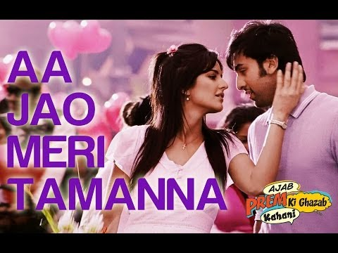 Aa Jao Meri Tamanna - Ajab Prem Ki Ghazab Kahani - Ranbir Kapoor & Katrina Kaif - Full Song