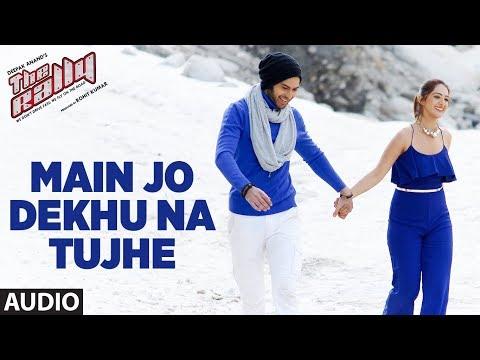 Main Jo Dekhu Na Tujhe Full Audio Song | The Rally | Mirza and Arshin Mehta
