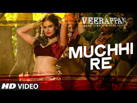 Muchhi Re Video Song   VEERAPPAN