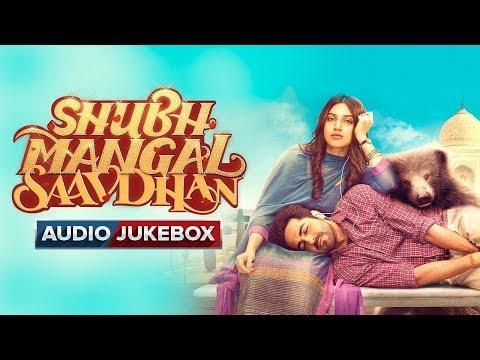 Shubh Mangal Saavdhan – Audio Jukebox   Ayushmann Khurrana & Bhumi Pednekar   Tanishk – Vayu