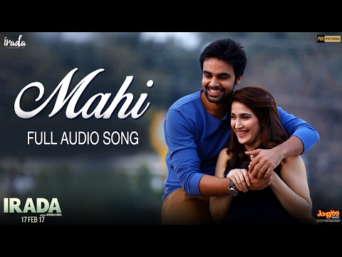 Mahi | Audio Song | Irada
