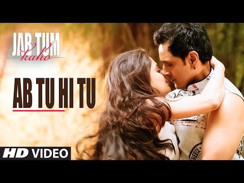 Ab Tu Hi Tu Video Song - Jab Tum Kaho