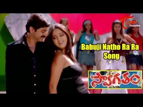 Swagatham - Babooji Natho Rara