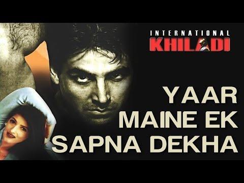 Udit Narayan - Yaar Maine Ek Sapna Dekha - International Khiladi | HQ