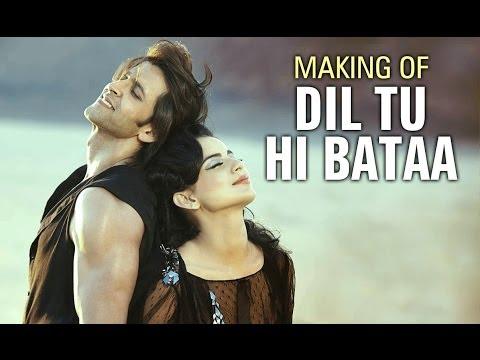 Dil Tu Hi Bataa Song Making