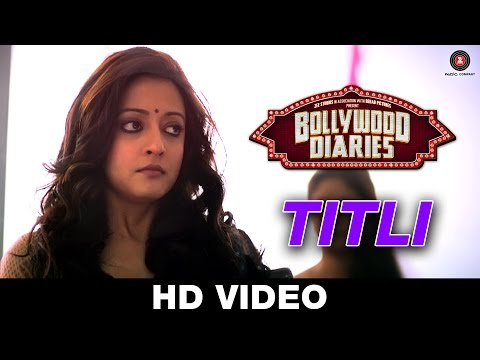 Song Titli from Bollywood Diaries