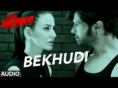 BEKHUDI Full Song (AUDIO) - TERAA SURROOR
