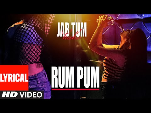 Rum Pum Lyrical Video Song - Jab Tum Kaho