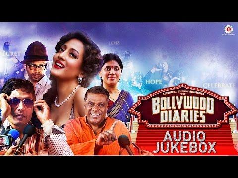 Bollywood Diaries - Full Audio Jukebox