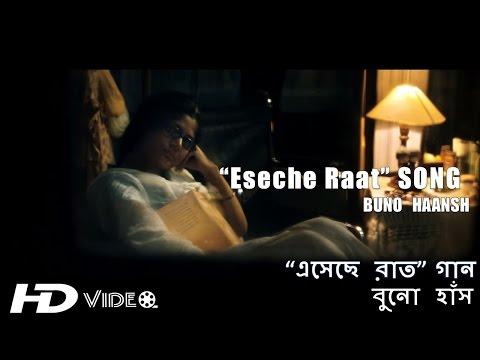 Eseche Raat SONG | Buno Haansh | Bengali Movie | Dev, Srabanti