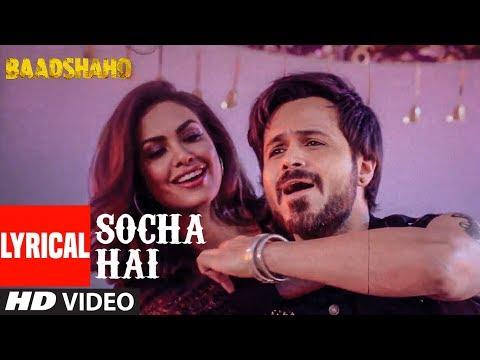 Baadshaho: Socha Hai Lyrical | Emraan Hashmi, Esha Gupta |Tanishk Bagchi Jubin Nautiyal Neeti Mohan