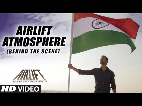 AIRLIFT ATMOSPHERE | Airlift Movie BEHIND THE SCENE Video | Akshay Kumar, Nimrat Kaur | T-Series
