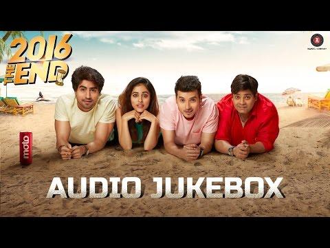 2016 The End - Full Movie Audio Jukebox