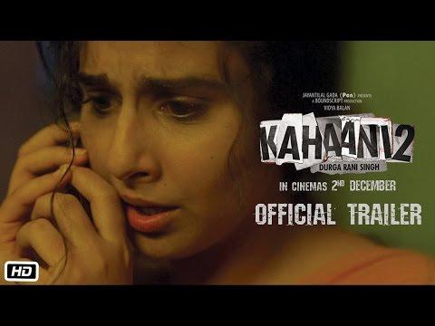 Kahaani 2 - Durga Rani Singh Official Trailer