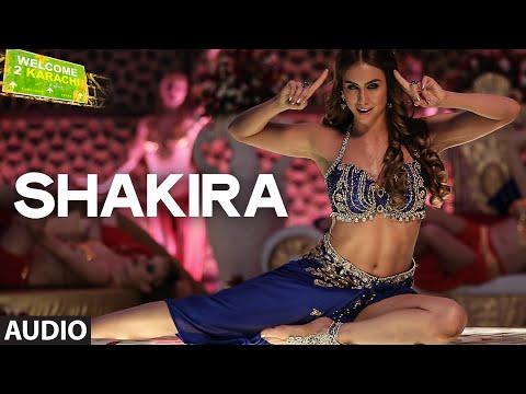 'Shakira' Full AUDIO Song | Welcome To Karachi | T-Series