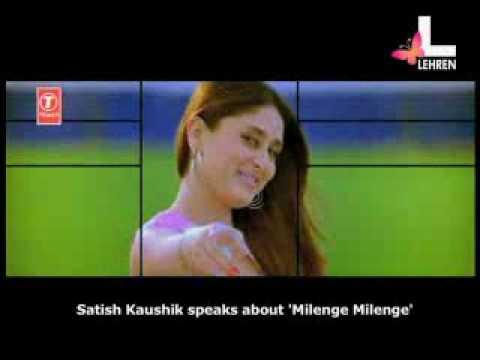 Satish Kaushik On 'Milenge Milenge'