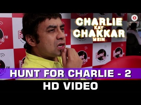 Hunt For Charlie 2 - Making | Charlie Kay Chakkar Mein