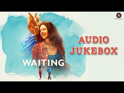 Waiting - Full Movie Album | Audio Jukebox