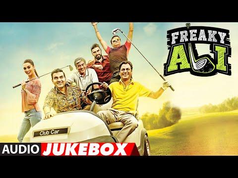 FREAKY ALI Full Movie Songs (Audio) - FREAKY ALI