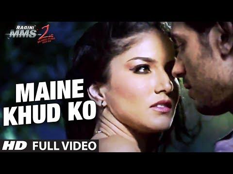 Maine Khud Ko Ragini MMS 2 Full Video Song   Sunny Leone   Mustafa Zahid