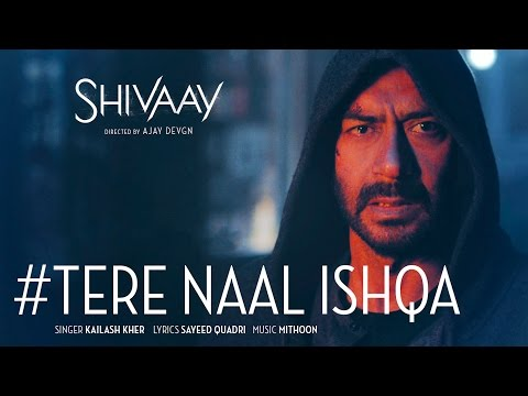Tere Naal Ishqa Video Song || SHIVAAY