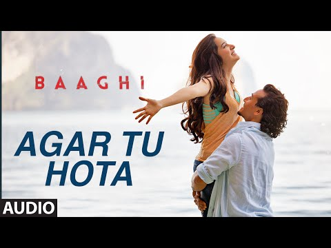 Agar Tu Hota Full Song | BAAGHI