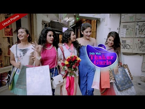 Dilli Wali Thakur Gurls (Uncut Promo) Starts 30th March, Mon - Fri, 9 p.m.
