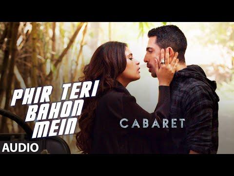 Phir Teri Bahon Mein Full Song | CABARET