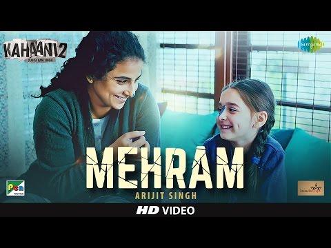 Mehram - Arijit Singh | Kahaani 2-Durga Rani Singh