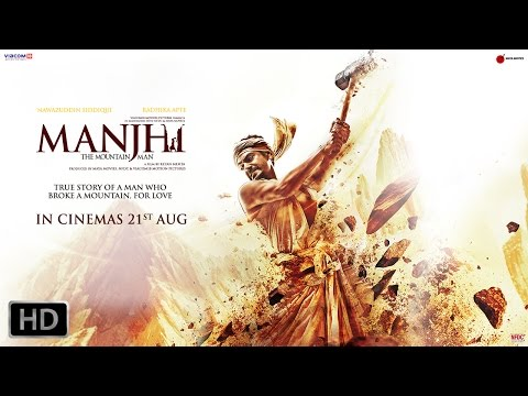 Manjhi - The Mountain Man | Nawazuddin Siddiqui and Radhika Apte | Official Trailer