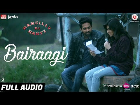 Bairaagi - Full Audio | Bareilly Ki Barfi | Ayushman & Kriti Sanon | Arijit Singh | Samira Koppikar
