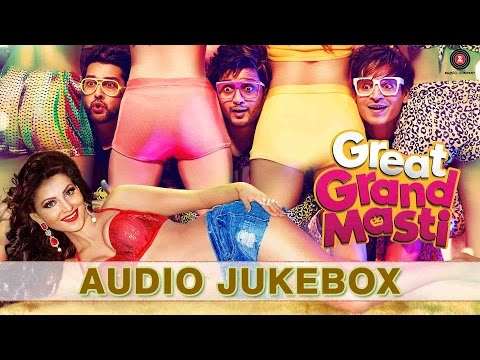 Great Grand Masti - FULL MOVIE AUDIO JUKEBOX