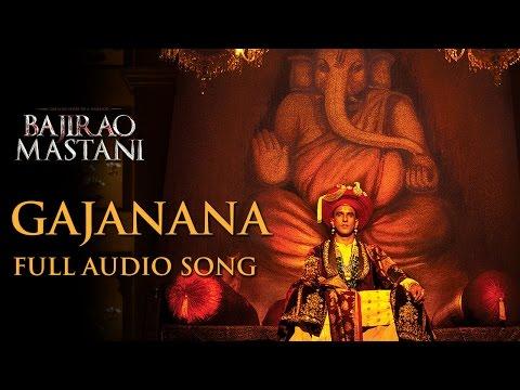 Gajanana | Full Audio Song | Bajirao Mastani | Sukhwinder Singh | Ranveer Singh, Priyanka, Deepika