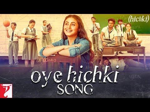 Oye Hichki Song | Hichki | Rani Mukerji | Harshdeep Kaur | Jasleen Royal | In Cinemas Now