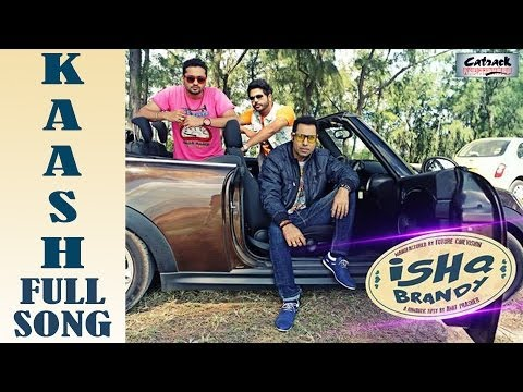 KAASH - FULL SONG | GEETA ZAILDAR | ISHQ BRANDY - NEW PUNJABI MOVIE | LATEST PUNJABI SONGS 2014