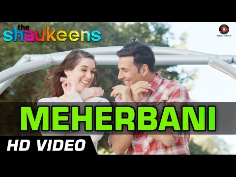 Meherbani Official Video HD | The Shaukeens | Akshay Kumar | Arko | Jubin Nautiyal