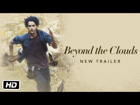 Beyond The Clouds | New Trailer | Ishaan | Malavika | Majid Majidi | Releasing 20th April
