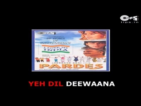 Yeh Dil Deewana with Lyrics - Movie Pardes - Sonu Nigam - Shahrukh Khan