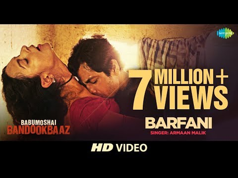 Barfani   Babumoshai Bandookbaaz   Nawazuddin Siddiqui   Armaan Malik   Bidita Bag