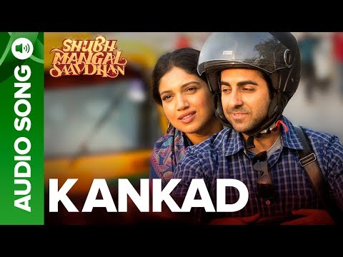 Kankad - Full Audio | Shubh Mangal Saavdhan | Ayushmann & Bhumi Pednekar | Tanishk - Vayu