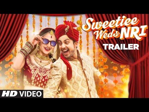 Sweetiee Weds NRI Official Movie Trailer :Himansh Kohli & Zoya Afroz