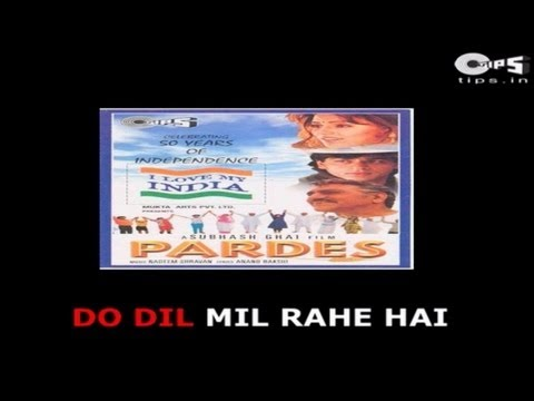 Do Dil Mil Rahe Hai with Lyrics - Pardes - Kumar Sanu - Shahrukh Khan - Sing Along