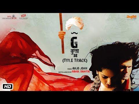 G Kutta Se | Title Track | Salman Yusuff Khan | Akshay Gupta | Rahul Dahiya | Haryanavi Film