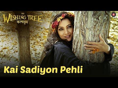 Kai Sadiyon Pehli | The Wishing Tree | Shabana Azmi | Sunidhi Chauhan