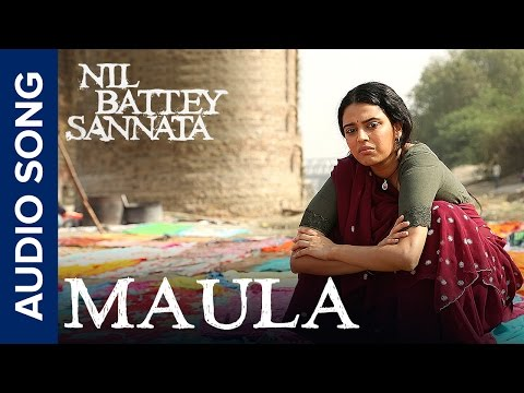 Maula | Full Audio Song | Nil Battey Sannata