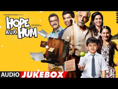Full Album: HOPE AUR HUM | Naseeruddin Shah | Sonali Kulkarni | Audio Jukebox